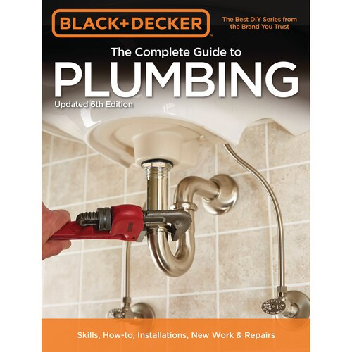 Black and Decker - The Complete Guide to Plumbing Updated 6th Edition - 9781591866367